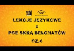 Lekcje językowe z PGE Skrą Bełchatów (cz. IV)